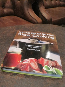 Low Carb High Fat and Paleo Slow Cooking